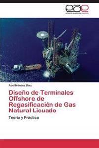 Diseno de Terminales Offshore de Regasificacion de Gas Natural Licuado