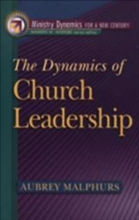 Dynamics of Church Leadership (Ministry Dynamics for a New Century)