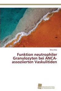 Funktion Neutrophiler Granulozyten Bei Anca-Assoziierten Vaskulitiden