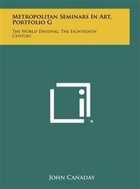 Metropolitan Seminars in Art, Portfolio G: The World Dividing, the Eighteenth Century