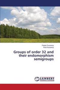 Groups of Order 32 and Their Endomorphism Semigroups