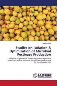 Studies on Isolation & Optimization of Microbial Pectinase Production