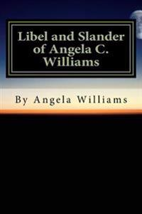 Libel and Slander of Angela Williams