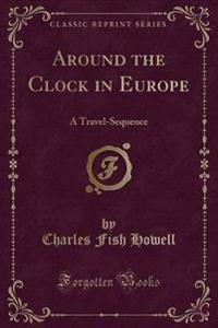 Around the Clock in Europe