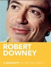 Robert Downey, Jr.: A Biography