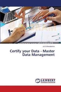 Certify Your Data - Master Data Management