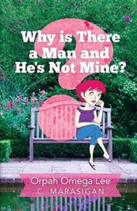 Why Is There a Man and He's Not Mine?