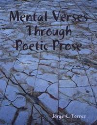 Mental Verses Through Poetic Prose
