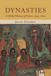 Dynasties - a global history of power, 1300-1800