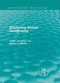 Exploring Social Geography (Routledge Revivals)