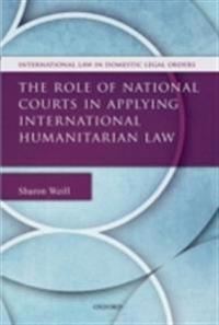 Role of National Courts in Applying International Humanitarian Law
