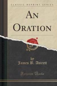 An Oration (Classic Reprint)