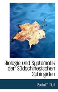 Biologie Und Systematik Der Sudschinesischen Sphingiden