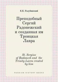 St. Sergius of Radonezh and the Trinity Lavra Created by Him