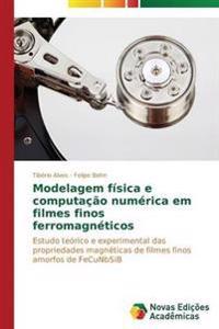 Modelagem Fisica E Computacao Numerica Em Filmes Finos Ferromagneticos