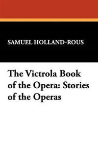 The Victrola Book of the Opera