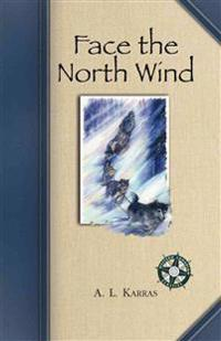 Face the North Wind: Print on Demand Edition