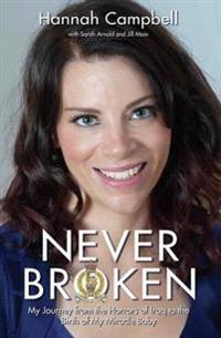 Never Broken - My Journey from the Horrors of Iraq to the Birth of My Miracle Baby