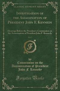 Investigation of the Assassination of President John F. Kennedy, Vol. 7