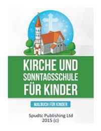 Kirche Und Sonntagsschule Fur Kinder: Malbuch Fur Kinder