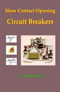 Slow Contact Opening Circuit Breakers