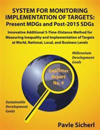 System for Monitoring Implementation of Targets: Present Mdgs and Post-2015 Sdgs: Innovative Additional S-Time-Distance Method for Measuring Inequalit