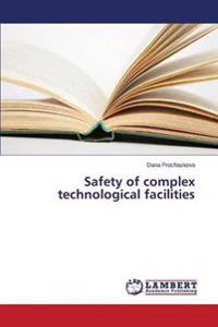 Safety of Complex Technological Facilities