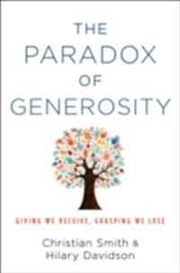 Paradox of Generosity: Giving We Receive, Grasping We Lose