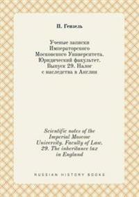 Scientific Notes of the Imperial Moscow University. Faculty of Law. 29. the Inheritance Tax in England