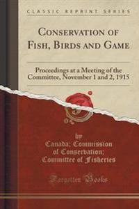 Conservation of Fish, Birds and Game