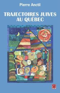 Trajectoires juives au Quebec