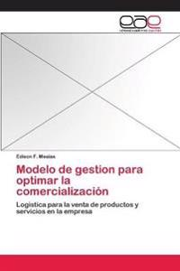 Modelo de Gestion Para Optimar La Comercializacion