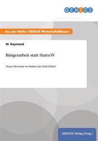 Burgerarbeit Statt Hartz-IV