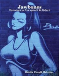 Jawbones: Exercises In Free Speech & Dialect