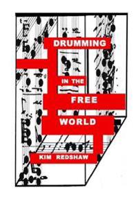 Drumming in the Free World: Poems and Prose on the Art of Drumming