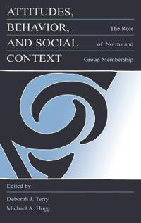 Attitudes, Behavior and Social Context