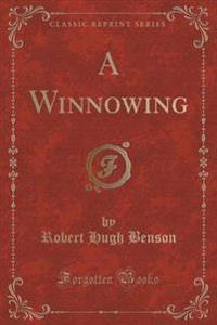 A Winnowing (Classic Reprint)