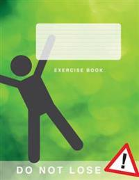 Exercise Book: The Sequel (Green Cover) Supporting Learning and Self Actualisation