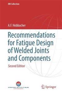 Recommendations for Fatigue Design of Welded Joints and Components