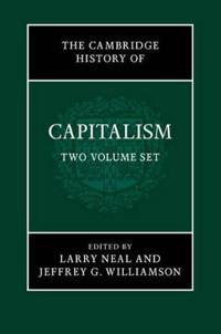 The Cambridge History of Capitalism 2 Volume Paperback Set
