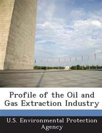 Profile of the Oil and Gas Extraction Industry