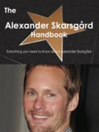 Alexander Skarsgard Handbook - Everything you need to know about Alexander Skarsgard