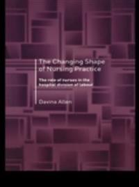 Changing Shape of Nursing Practice