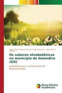 OS Saberes Etnobotanicos No Municipio de Goiandira (Go)