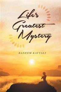 Life's Greatest Mystery
