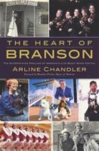 Heart of Branson: The Entertaining Families of America's Live Music Show Capital