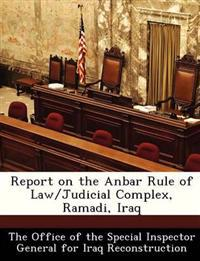 Report on the Anbar Rule of Law/Judicial Complex, Ramadi, Iraq