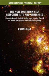 The Non-Sovereign Self, Responsibility, and Otherness