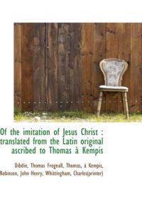 Of the Imitation of Jesus Christ