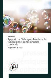 Apport de l'�chographie Dans La Tuberculose Ganglionnaire Cervicale